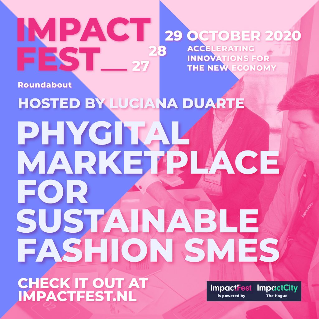Phygital Marketplace for Sustainable Fashion Small and Medium Enterprises, at Impact Fest 2020, by Luciana Duarte