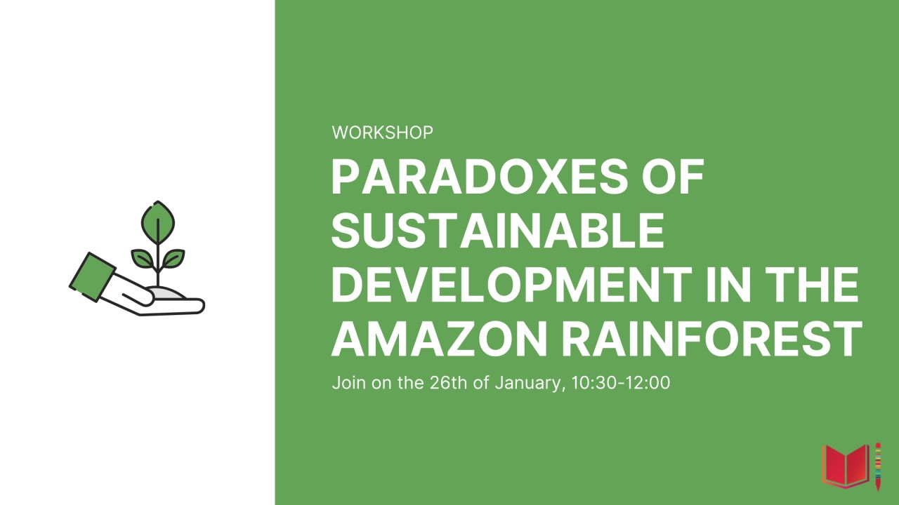 """WORKSHOP Paradoxes of sustainable development in the Amazon rainforest: practical and theoretical challenges of Modernity applied to the case of the """"vegetable leather"""""""